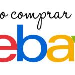 Como comprar no Ebay: escolher produtos, envio pro Brasil e frete