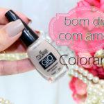 Bom dia com amor Colorama no esmalte da semana