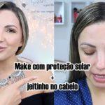 Maquiagem com proteção solar + arrumando o cabelo