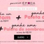 Festival de makes na Época Cosméticos*