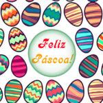 Bom feriado e FELIZ PÁSCOA!